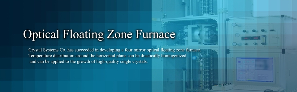 Crystal Systems Corporation|floating zone furnaces